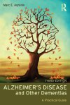 Marc E. Agronin, MDAlzheimer's Disease and Other Dementias, A Practical Guide, 3rd Edition
